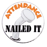 "Award Pin - ""Nailed It"" Attendance"