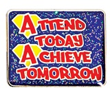 Attendance Award Pin - Glitter Attend Today Achieve Tomorrow