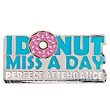 I Donut Miss a Day Perfect Attendance Pin