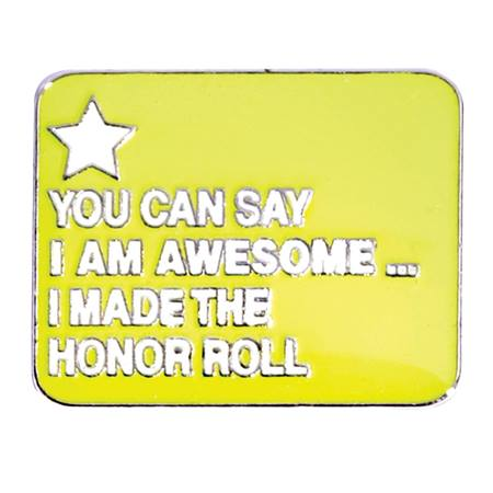Award Pin - Honor Roll, I Am Awesome