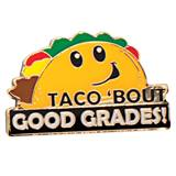 Taco 'Bout Good Grades Pin