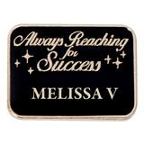 Personalized Rectangle Award Pin - Always Reaching For Success