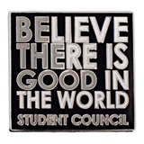 Believe There is Good in the World Student Council Pin
