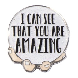 Appreciation Award Pin - I Can See That You Are Amazing