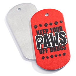 Stock Metal Dog Tag - Keep Your Paws Off Drugs
