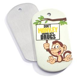 Stock Metal Dog Tag - Don't Monkey Around With Drugs