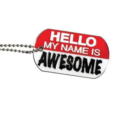 Enamel Dog Tag - Hello My Name is Awesome