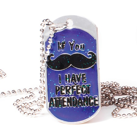 Mood Dog Tag, Perfect Attendance