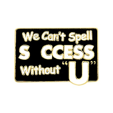 Success Award Pin - We Can't Spell Success Without U
