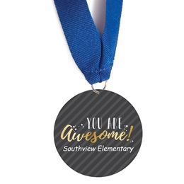 Custom Medallion - You Are Awesome