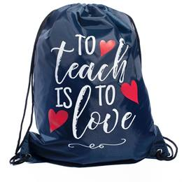 Drawstring Bag - To Teach is to Love