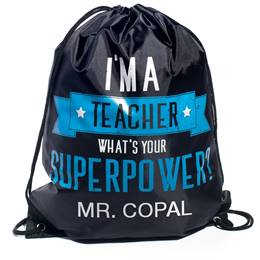 Personalized Drawstring Bag -  I'm a Teacher, What's Your Superpower