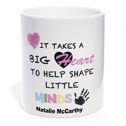 Personalized Appreciation Mug- It Takes A Big Heart to Help Shape Little Minds
