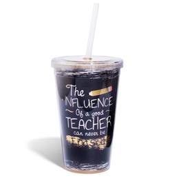 Tumbler - Influence of A Good Teacher Can Never Be Erased