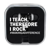 Ear Buds in Case - I Teach Therefore I Rock