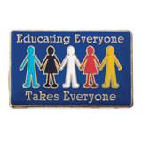 Teacher Award Pin - Educating Everyone Takes Everyone
