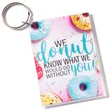 Key Chain - What Would We Do Without You