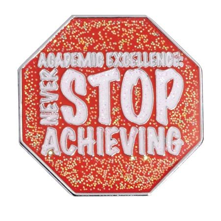 Award Pin - Never Stop Achieving Glitter Stop Sign