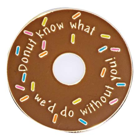 Appreciation Award Pin - Donut Know What We'd Do Without You