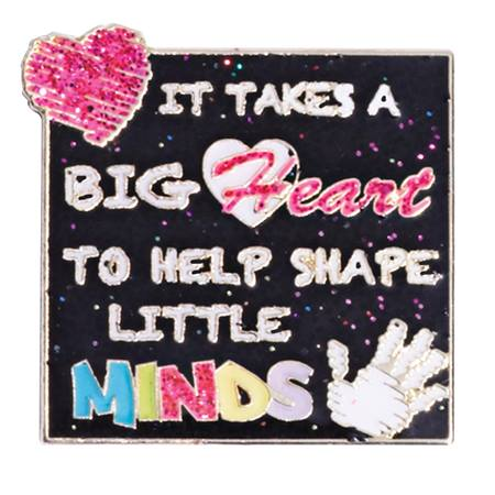 Appreciation Award Pin- It Takes a Big Heart to Help Shape Little Minds