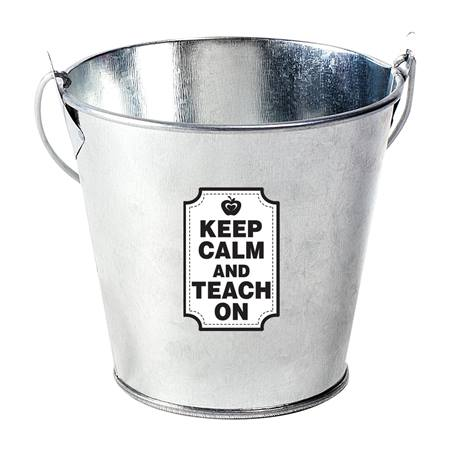Teacher Appreciation Bucket - Keep Calm and Teach On